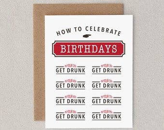 "Funny Birthday Card. For Friend, Man, Woman, Him, Her. Lush. Alcohol. Drink. Wasted. Hangover. Beer. Wine. Liquor. ""Get Drunk"" (CBD-E028)"