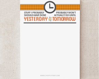 "Funny Sticky Notes Gift. Cheap. Sarcastic. Humorous. To Do List. For Man, Woman, Him, Her, Friend. Procrastinate. ""Yestermorrow"" (NSN-X029)"