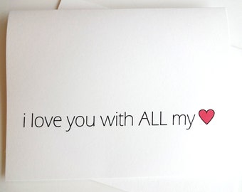 i love you with ALL my heart card - Anniversary - Birthday - Wedding - Groom