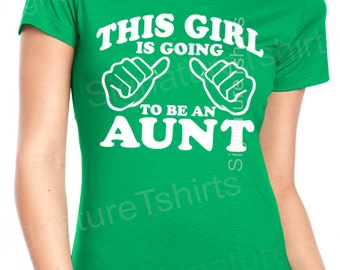 This Girl is going to be an Aunt Womens T Shirt Aunt Tshirt Gift for Auntie Tshirt aunt to be Shirt Baby Newborn Pregnancy shirt Christmas