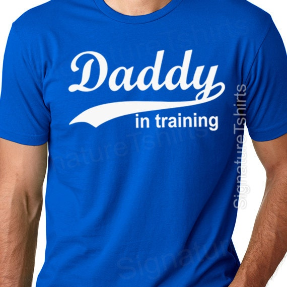 New Dad Daddy in training Mens T shirt  tee shirt Funny Father's Day Gift Pregnancy announcement new baby tshirt maternity husband gift
