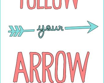 Follow you Arrow Quote Print- 8 X 10 -Typography