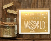 I Love You As Big As The World Gold Foil Letterpress Greeting Card - Birthday Metallic