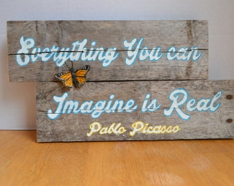 Everything you can Imagine is Real Reclaimed Wood Sign