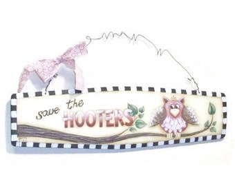 Save The Hooters Hand Painted | Owl On Lettered Sign | Breast Cancer Awareness