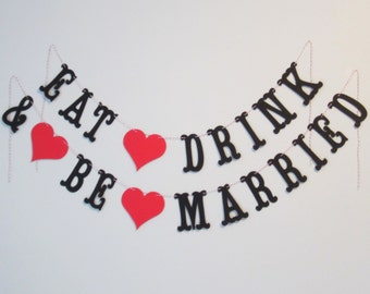 Eat, Drink, & Be Married Banner - Wedding, Bridal Shower Decoration or Photo Prop - Custom Colors