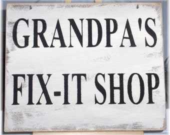 Grandpa's Fix-It Shop White Workshop Wood Sign Custom Sign Fathers Day Gift Male Hubby Birthday Gift