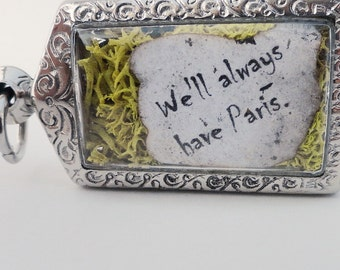 We'll Always Have Paris,Terrarium Locket Necklace, Love Quote, Mini Curio, Casablanca, Eiffel Tower
