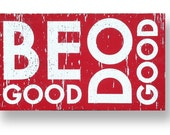 Be Good Do Good Rustic Wooden Sign 11 x 19