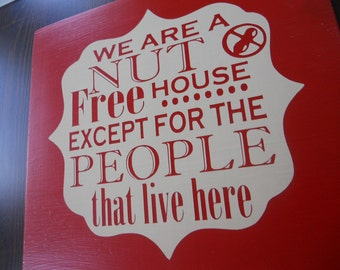 Custom Wood Sign We are a nut free house except for the people that live here, Peanut allergy, nuts allergy tree nut free, peanut free