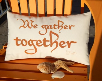 """Thanksgiving pillow We Gather Together your choice of lettering color family reunion outdoor 12""""x20"""" (30x50cm) Crabby Chris Original"""