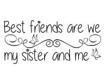 Best friends are we - my sister and me Vinyl Wall Decal