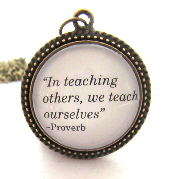 Teachers Quote Necklace,  Teachers Gift, Teacher's Necklace, Teaching Quote, Silver or Bronzed