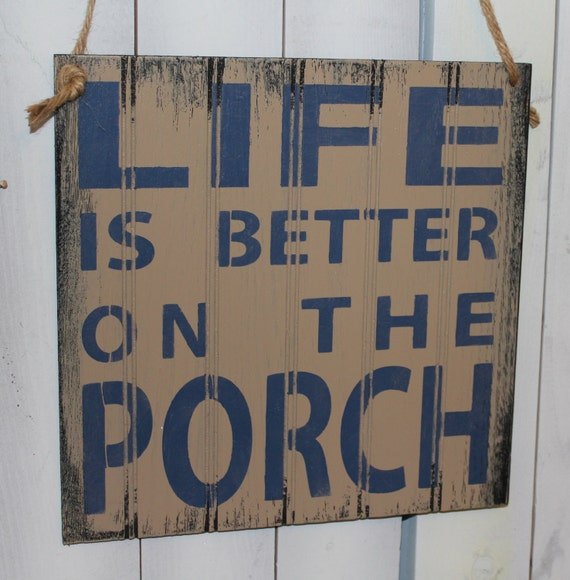 Life Is Better On The Porch Sign Outdoor Decor Gift Sign