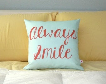 Always Smile Pillow - Decorative Pillow Cover -  Inspirational Home Decor