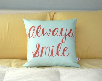 Always Smile - Pillow - Decorative Pillow - Cover -  Get Well Soon - Gift - Encouragement