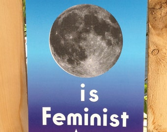 The Moon is Feminist Art Poster