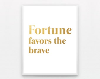 Gold Wall Art Gold Typography Quote Typography Print Gold Wall Decor Gold Typography Poster Typography Wall Art Fortune Favors the Brave