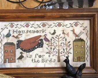 Housework is for the Birds : Cross Stitch Pattern by Heartstring Samplery