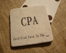 CPA Coaster Humor Accountant CFO Stone Tile Absorbent Drink Certified Pain in the Cerfication Cozie Personalized Custom Gift Anniversary