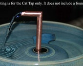 For ThirstyCat Fountains of Any Size Handmade, 1-Cat Cat Tap add-on