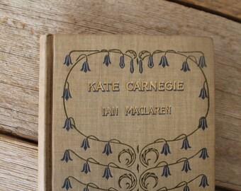 Antique 1896 Book, Kate Carnegie by Ian Maclaren