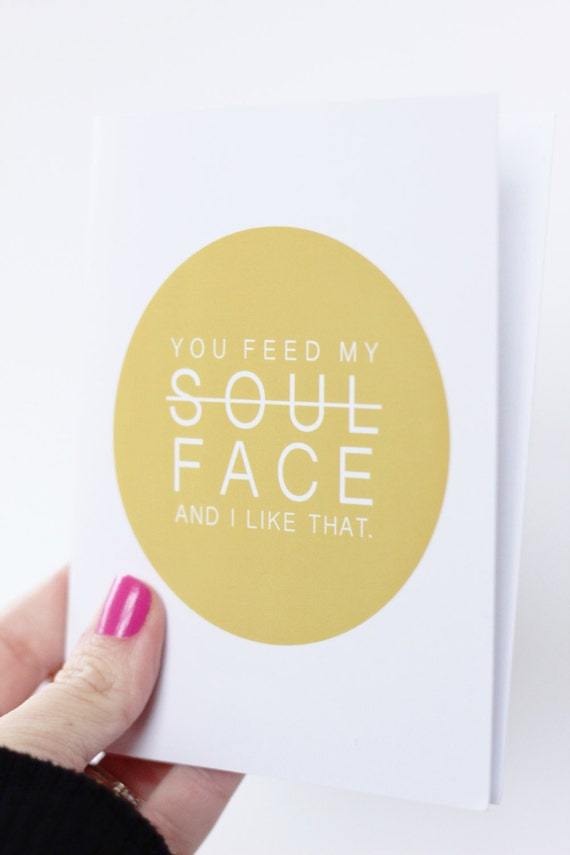 Valentine Card. Funny Valentine. You feed my face