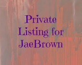 Private Listing for JaeBrown