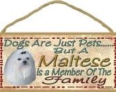 "Dogs Are Just Pets But a MALTESE is A Member of The Family Cute Dog SIGN Pet Decor Plaque 10"" x 5"""