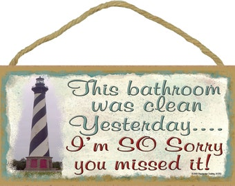 """LIGHTHOUSE This Bathroom Was Clean Yesterday...I'm So Sorry You Missed It 5"""" x 10"""" BATH SIGN Plaque Ocean Beach Nautical Decor"""