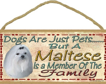 """Dogs Are Just Pets But a MALTESE is A Member of The Family Cute Dog SIGN Pet Decor Plaque 10"""" x 5"""""""