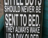 Boys Bedroom Decor,Boys Room, Boys Nursery Decor, Boys Bedroom Sign, Baby Gift, Boy Gift, Little Boys Should Never Be Sent to Bed Sign