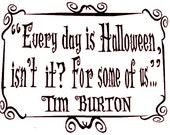 Items similar to Every Day is Halloween - Tim Burton Quote - Wall ...