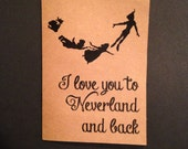 I love you to Neverland and back. Peter Pan. Wendy. Love. Blank card. Neverland.