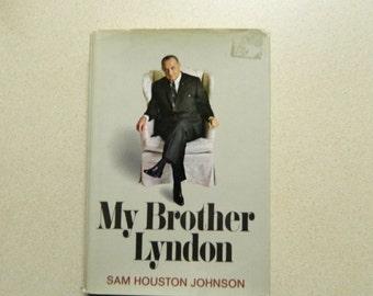 My Brother Lyndon by Sam Houston Johnson, 1970