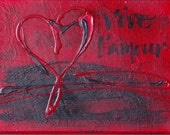 Vive l'amour. red & black original calligraphy on canvas, quotation, graffiti style heart, love heart, heart on canvas, word art