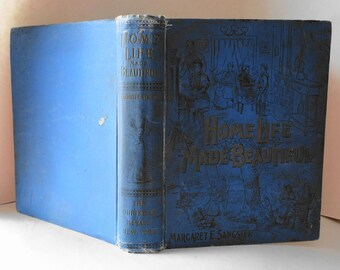 1897 Antique Book Home Life Made Beautiful Margaret Sangster Decorative Cloth Hardcover Illustrated Story Song Sketch Old Display Photo Prop