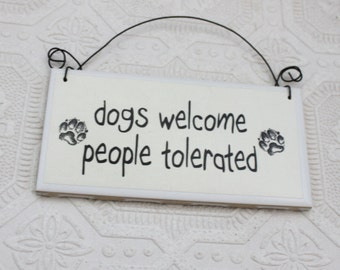 Funny Sign Dogs Welcome People Tolerated  Decoupaged Door Hanger