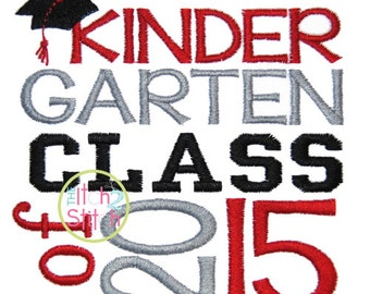 Kindergarten Class of 2015 Embroidery Design  4x4, 5x5, 6x6 and 7x7  INSTANT DOWNLOAD now available