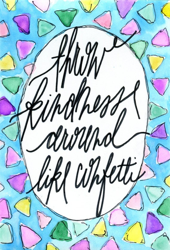 "Handmade Watercolor Painting -- ""Throw Kindness Around Like Confetti"""