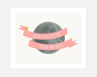 Nursery Art Print   I Love You to the Moon and Back   Love & Friendship Home Decor   Pink