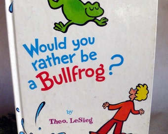 vintage Children's BOOK, Would You Rather Be A Bullfrog?