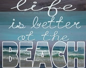Life is Better at the Beach- Print from Original Wood Painting-Choose from 5 Styles