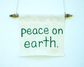 Peace on Earth - Inspirational - Eco Friendly Home Decor - Meditation  - Organic Cotton Hemp