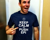 Keep Calm and Push Epi T-Shirt