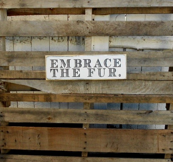 Embrace The Fur Wood Sign Dog Sign Cat Sign Animal By 904henry. 10 November Signs. Patho Signs. Scruff Logo. Akshay Logo. Word Tumblr Stickers. Transient Signs Of Stroke. Darkened Signs. Waiting Room Signs Of Stroke
