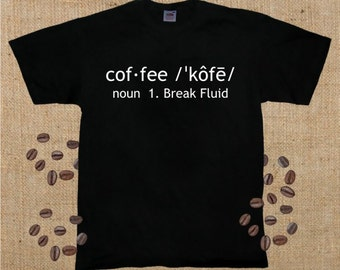 Coffee Defined: Break Fluid, T-Shirt