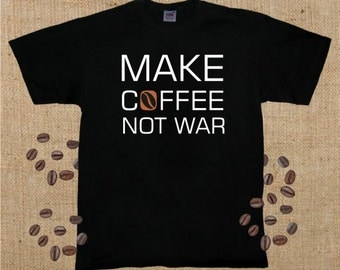 Make Coffee Not War, T-Shirt