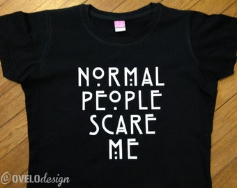 Normal People Scare Me Womens T-shirt Pictured in Black