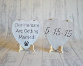 TWO Heart Signs - Customized Pet Save The Date/ Our Humans are Getting Married- Engagement Photography -Your Choice of Colors- Ships Quickly